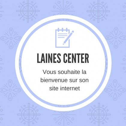 Bienvenue chez Laines Center